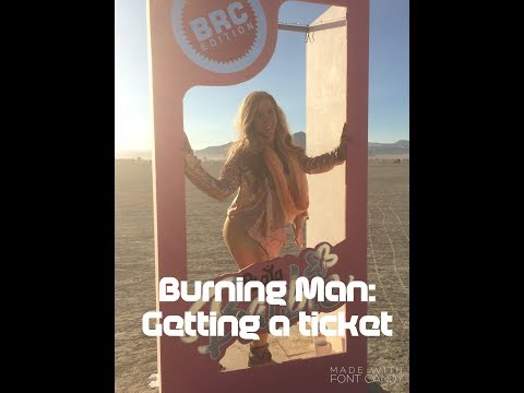 How to get to Burning Man Part 1: Getting a Ticket