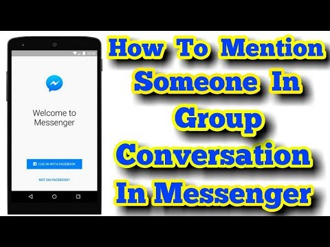 How To Mention Friends In Group Conversation On Messenger