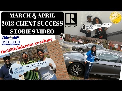 March & April 2018 Client Success - New First Time Home Owners, New Cars, & Excellent FICO Credit!