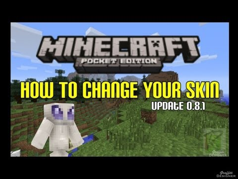 How To Change Your Skin In Minecraft Pocket Edition | Update 0.8.1