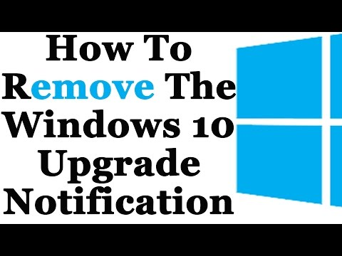 How To Remove The Get Windows 10 Upgrade Notification In Windows 7, 8 and 8 1