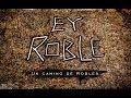 Ey Roble - Un camino de robles [Music Video]