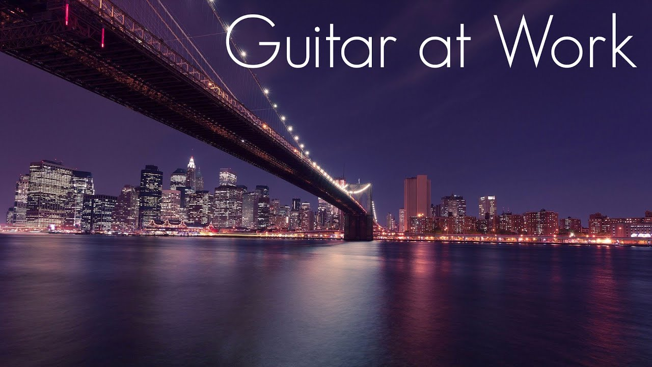 Guitar at Work   Smooth Jazz Guitar   Chillout Ambient Music for Office, Coworking & Afterwork