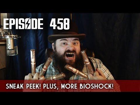 Scotch & Smoke Rings Episode 458 - Sneak Peek! Plus, More Bioshock!