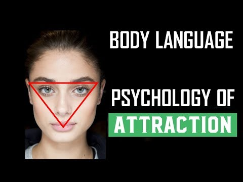 Body Language - Psychology of Attraction