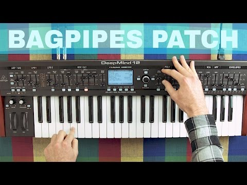 BEHRINGER DEEPMIND 12 BAGPIPES SOUND DESIGN TUTORIAL ~ Synthesize This! Ep.15