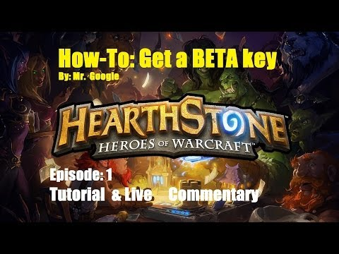 How to get: A Hearthstone BETA key Tutorial - With a Live commentary on First Game ever