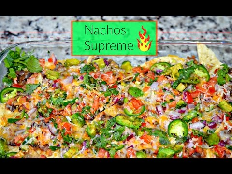 Nachos Supreme Recipe | Super Bowl Recipe |  Fully Loaded Nachos With Beans and Salsa