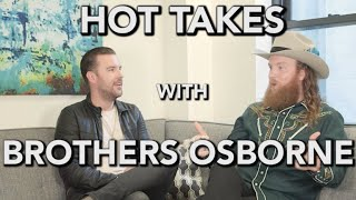 Hot Takes With The Brothers Osborne
