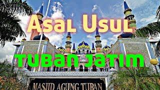 Asal Usul Sejarah Kota Tuban, Jawa Timur. Kota Wali