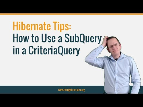 Hibernate Tip: How to implement a subquery in a CriteriaQuery