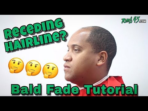 RECEDING HAIRLINE | BALD FADE TUTORIAL