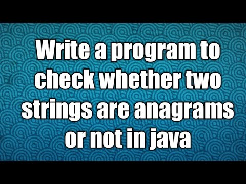 Write a program to check whether two strings are anagrams or not in java
