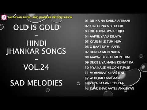 Xxx Mp4 OLD IS GOLD Hindi Jhankar Songs Vol 24 Sad Melodies II हिन्दी सर्वश्रेष्ठ दर्द भरे गीत 3gp Sex