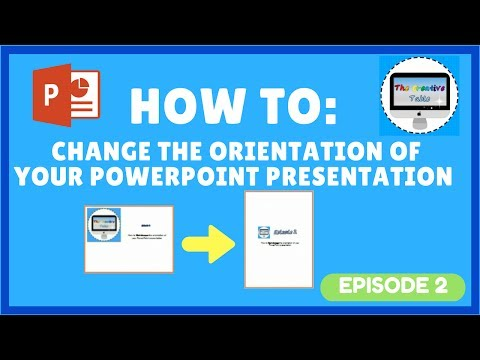 EPISODE 2:  HOW TO CHANGE THE ORIENTATION IN POWERPOINT (LANDSCAPE TO PORTRAIT)