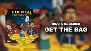 Bino & 83 Babies - Get The Bag [Official Audio]