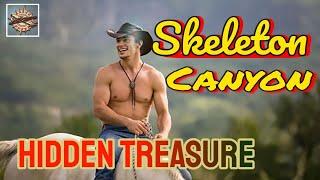 Skeleton Canyon Hidden Treasure