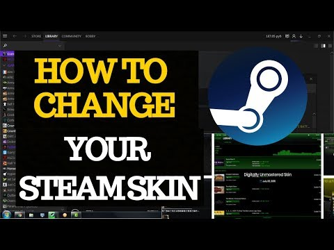 How To Change Your Steam Skin For Free 2018 Tutorial
