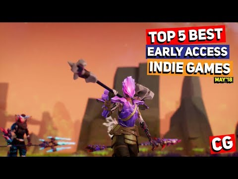 Top 5 Best Early Access Indie Games of the Month – May 2018