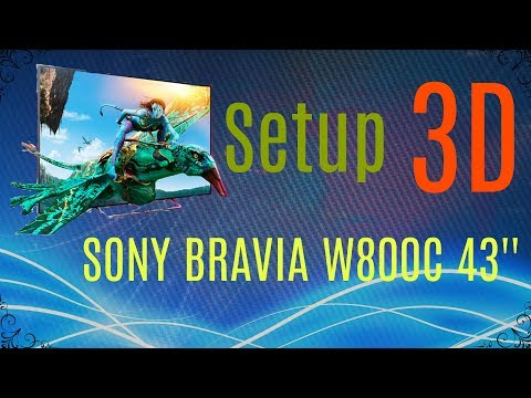 How to setup  Sony Bravia w800c ON 3D Side by Side