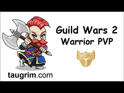 Guild Wars 2 PVP: Warrior