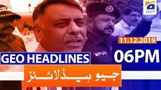 Geo Headlines - 06 PM | 11th December 2019