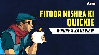 Fitoor Mishra's CommentArré | iPhone X Review