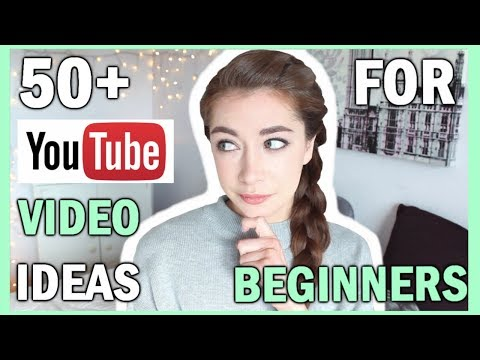 50+ YouTube Video Ideas For BEGINNERS 2018 | Video Ideas For New YouTubers