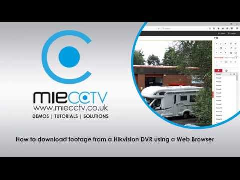 How to download / backup your footage from a Hikvision DVR using the web interface