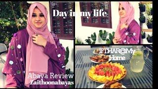 Day in my life I Zaithoon abaya Review I Ifthar@my home ITaste Tours by Shabna