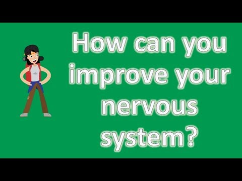 How can you improve your nervous system ? | Top Health FAQ Channel