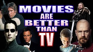 Why Movies Are Better Than TV (And Always Will Be)