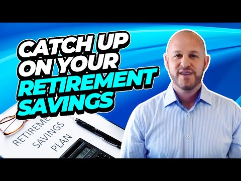 Catch Up On Your Retirement Savings