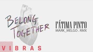 Fátima Pinto - Belong Together (Mark Melgo Remix)