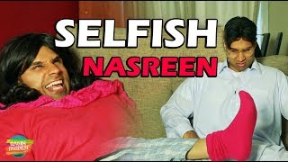 Selfish Nasreen | Rahim Pardesi