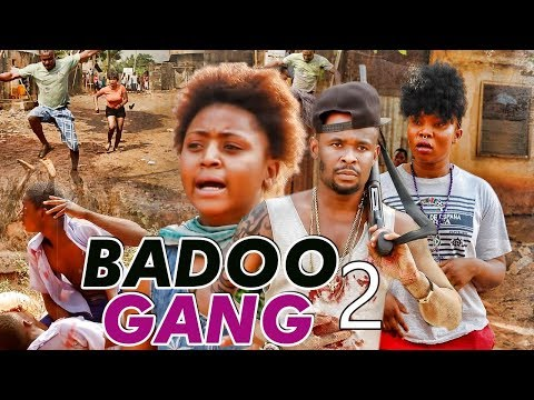 BADOO GANG 2 (REGINA DANIELS) - 2017 LATEST NIGERIAN NOLLYWOOD MOVIES