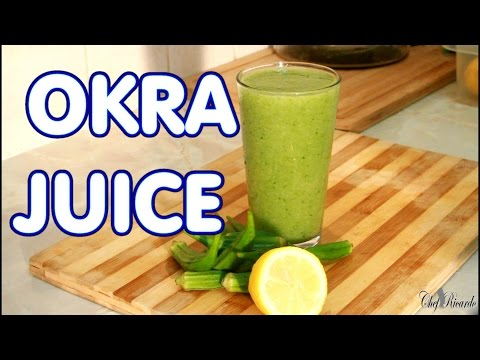 Okra Juice How To Loss Weight Fat Withe Okra Juice | Recipes By Chef Ricardo