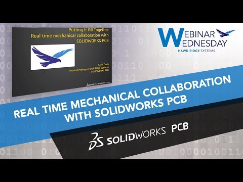 Webinar Wednesday: Real time mechanical collaboration with SOLIDWORKS PCB