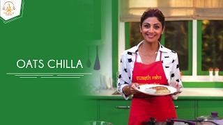 Oats Chilla | Shilpa Shetty Kundra | Healthy Recipes | The Art Of Loving Food