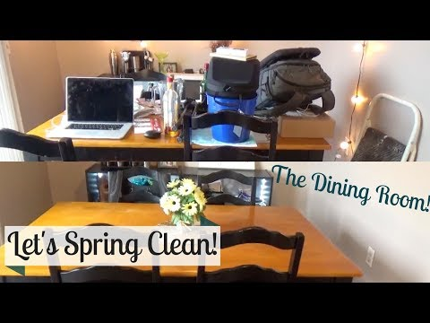 SPRING CLEANING 2018   The Dining Room!