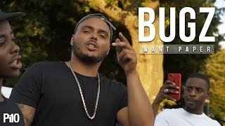 P110 - Bugz - Want Paper [Music Video]