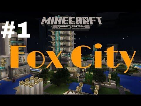 Minecraft Pocket Edition : Fox City Tour (Part1)