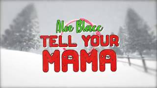 Aloe Blacc - Tell Your Mama (Official Lyric Video)