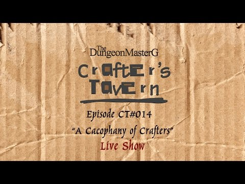 Crafter's Tavern - A Cacophany of Crafters CT#014