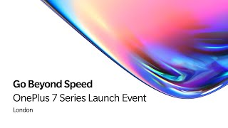 OnePlus 7 Series -Global Launch, London