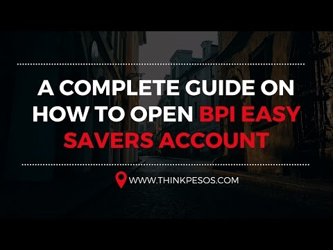 A complete guide on how to open BPI Easy Savers account