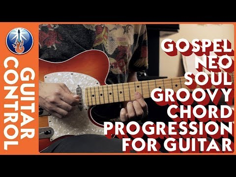 Gospel Neo Soul Groovy Chord Progression For Guitar
