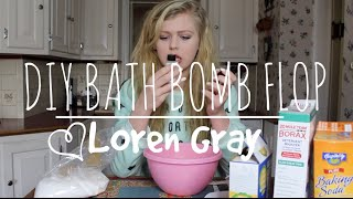 DIY BATH BOMB FLOP    Loren Gray