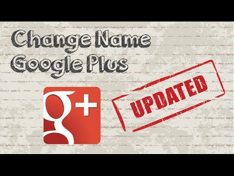 How to change Google Plus name - Updated Video