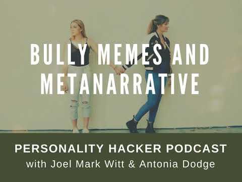 Bully Memes and Metanarrative